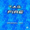 TAG - Fire (original mix) - buy and download mp3 at iTunes, Beatport, Sony Connect, Ministry of Sound, Walmart, Juno, Magnetic Grooves, Resonant Vibes, Play it Tonight, Release Records, eMusic, DJ Download, and many more...